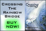 Crossing the Rainbow Bridge